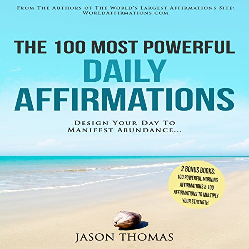 The 100 Most Powerful Daily Affirmations audiobook cover art