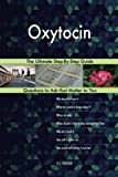 Oxytocin; The Ultimate Step-By-Step Guide