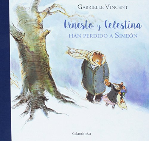 Ernesto y Celestina han perdido a Simeón (libros para soñar)