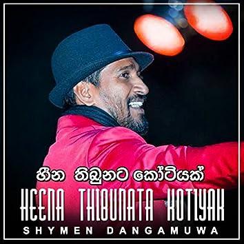 Heena Thibunata Kotiyak - Single