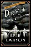 Erik Larson: The Devil in the White City : Murder, Magic, and Madness at the Fair That Changed America (Hardcover); 2003 Edition