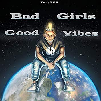 Bad Girls Good Vibes