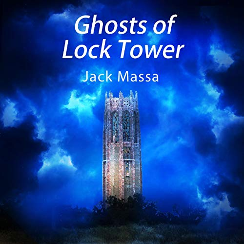 Ghosts of Lock Tower Audiobook By Jack Massa cover art