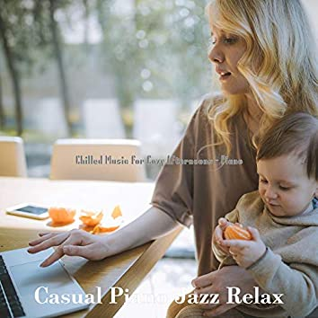 Chilled Music for Cozy Afternoons - Piano