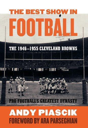 The Best Show in Football: The 1946–1955 Cleveland Browns—Pro Football's Greatest Dynasty (English Edition)