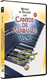 Metodo Con Cantos De Alabanza -- Teclado 2: Tu Puedes Tocar Tus Alabanzas Favoritas Ya