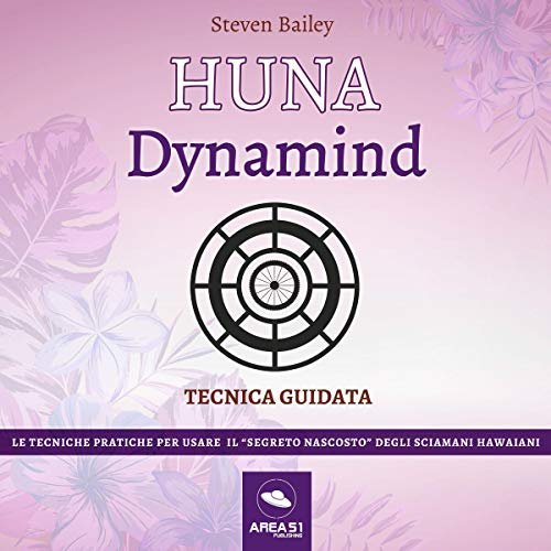 Huna - Dynamind     Tecnica guidata              By:                                                                                                                                 Steven Bailey                               Narrated by:                                                                                                                                 Fabio Farnè                      Length: 58 mins     Not rated yet     Overall 0.0