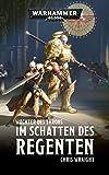Im Schatten des Regenten (Watchers of the Throne: Warhammer 40,000 2)
