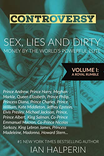 CONTROVERSY: Sex, Lies and Dirty Money By The World's Powerful Elite -  (Six-Volume Book Series) eBook: HALPERIN, IAN: Amazon.ca: Boutique Kindle