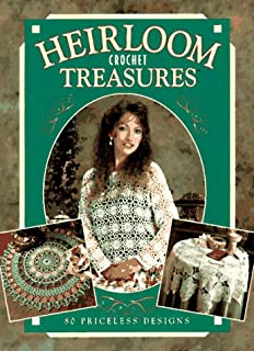 Heirloom Crochet Treasures: 80 Priceless Designs