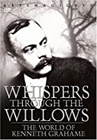 Whisper Through the Willows: World of Kenneth Grah [DVD] [Import]