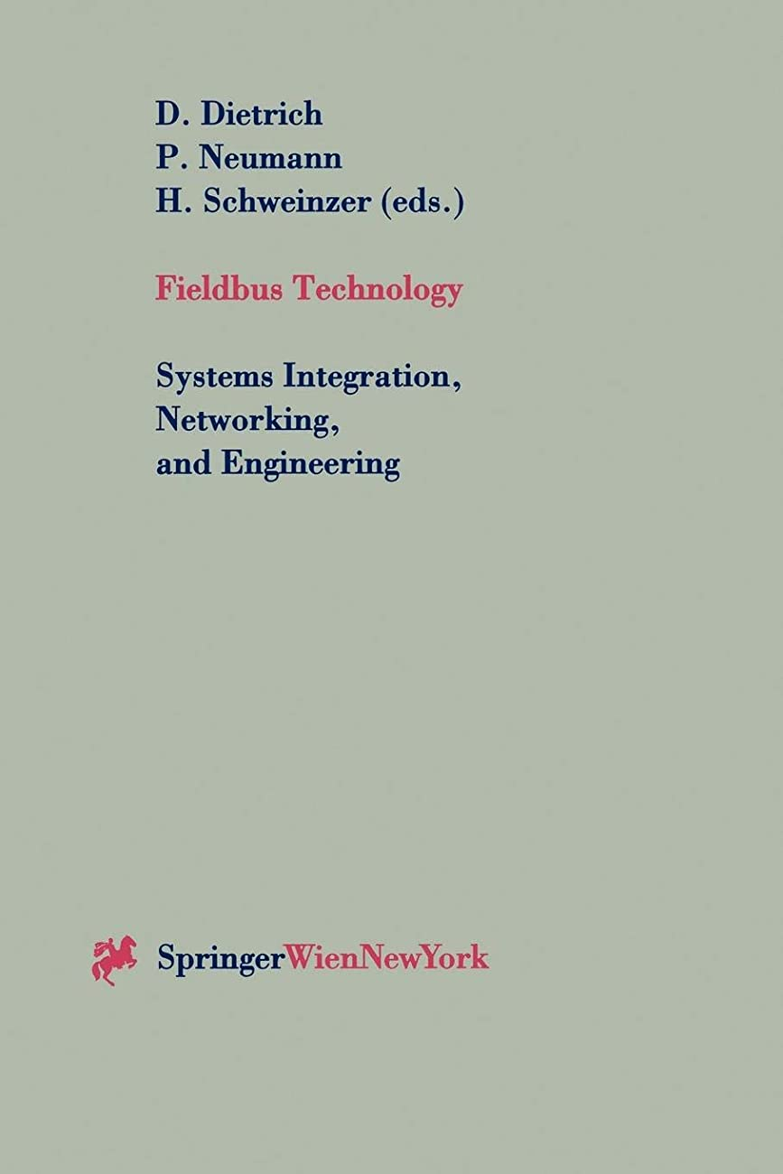 生物学警報格納Fieldbus Technology: Systems Integration, Networking, and Engineering Proceedings of the Fieldbus Conference FeT'99 in Magdeburg, Federal Republic of Germany, September 23-24,1999