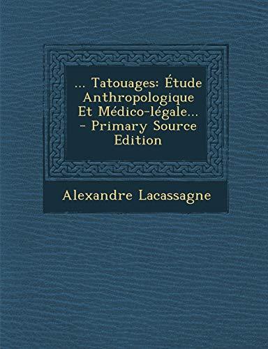 ... Tatouages: Étude Anthropologique Et Médico-légale...