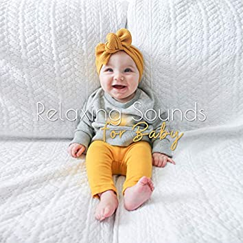 Relaxing Sounds for Baby: Bedtime Baby, Calming Lullabies, Deep Relax, Sweet Music, Soothing Slumber