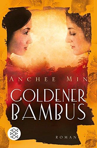 Goldener Bambus: Roman von Anchee Min (22. August 2013) Taschenbuch