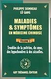 Maladies et symptômes en médecine chinoise, Tome 5 - Troubles de la poitrine, du coeur, des hypochondres et des aisselles