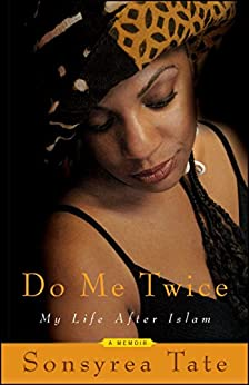 Do Me Twice: My Life After Islam by [Sonsyrea Tate]