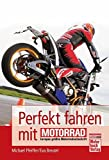 Perfekt fahren mit MOTORRAD - Michael Pfeiffer