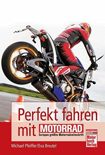 Perfekt fahren mit MOTORRAD