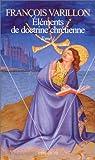 Eléments de doctrine chrétienne. Tome 1
