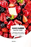 Gino Fabbri Pastry Chef. Desserts and talent of a world champion