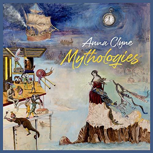 Anna Clyne: Mythologies