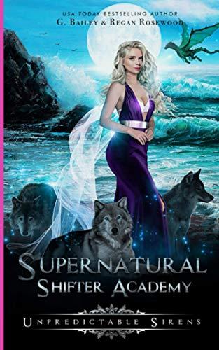 Unpredictable Sirens (Supernatural Shifter Academy, Band 4)