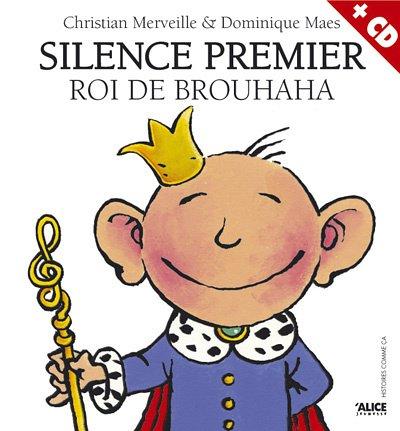 Silence Premier, roi de Brouhaha (+CD)