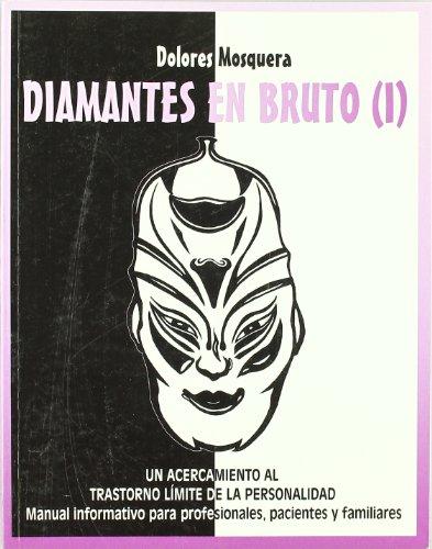 Diamantes en bruto (I): Un acercamiento al trastorno límite de la personalidad