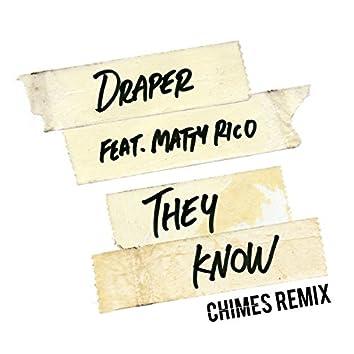 They Know (feat. Matty Rico) [CHIMES Remix]