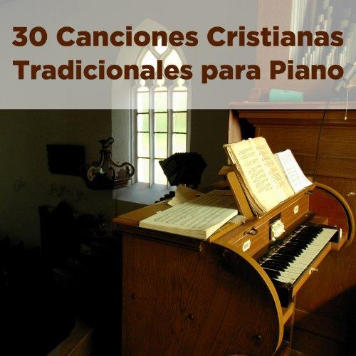 30 Canciones Cristianas Tradicionales para Piano