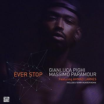 Ever Stop (Remixes) [feat. Ahmad Larnes]