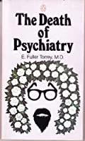 The Death of Psychiatry: 2 0140040382 Book Cover
