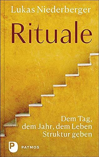 Rituale: Dem Tag, dem Jahr, dem Leben Struktur geben