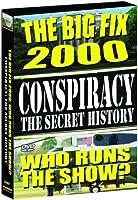 Conspiracy 4: Secret History - Big Fix 2000 [DVD] [Import]