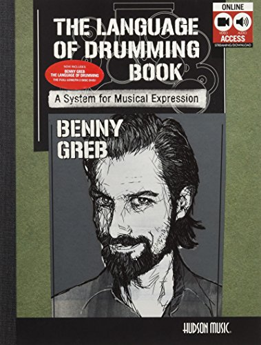BENNY GREB: THE LANGUAGE OF DRUMMING: Includes Online Audio & 2-Hour Video