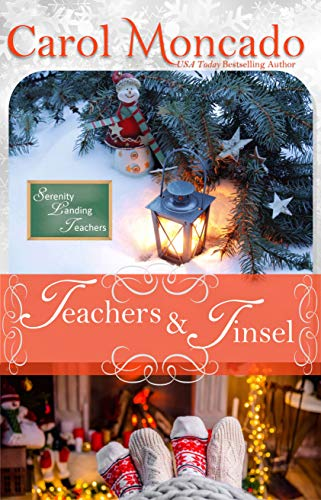 Teachers & Tinsel: Contemporary Christian Christmas Romance Novellas (Serenity Landing & Beyond - The Collections Book 7)