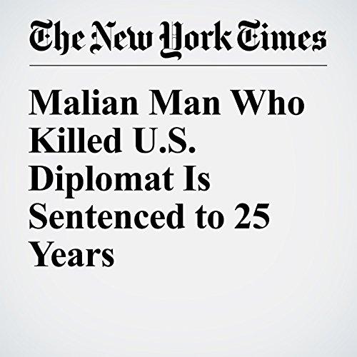 Malian Man Who Killed U.S. Diplomat Is Sentenced to 25 Years cover art