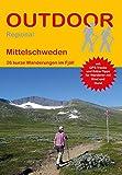 Mittelschweden: 26 kurze Wanderungen im Fjäll (Outdoor Regional Wanderführer)
