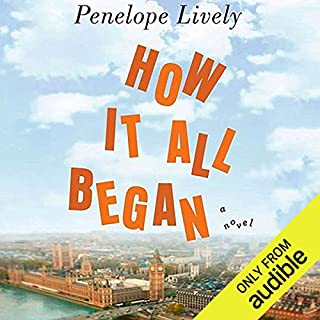 How It All Began                   By:                                                                                                                                 Penelope Lively                               Narrated by:                                                                                                                                 Katherine Kellgren                      Length: 7 hrs and 38 mins     406 ratings     Overall 3.7