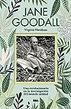 Jane Goodall: Una revolucionaria en la investigación del mundo animal (OTROS NO FICCIÓN)