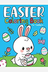 Easter Coloring Book For Toddlers: Big & Large Happy Bunny Colorful Easter Egg Coloring Book For Toddlers, Kids and Children Ages 2-4, 4-8 Paperback