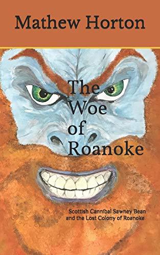 Book: The Woe of Roanoke by Mathew Horton