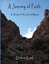 A Journey of Faith: A Study of the Life of Moses
