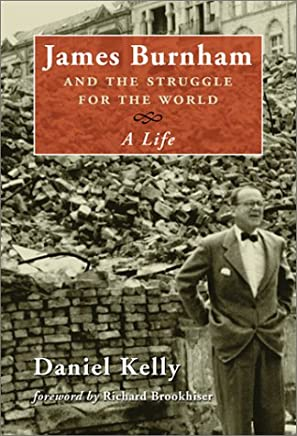 James Burnham and the Struggle for the World: A Life