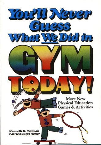 You'll Never Guess What We Did in Gym Today! by Patricia R. Toner (1991-11-30)