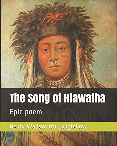The Song of Hiawatha: Epic poem