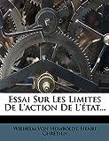 Essai Sur Les Limites de L'Action de L'Etat... - Nabu Press - 01/02/2012