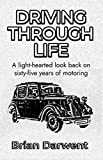 Driving Through Life: A light-hearted look back on sixty-five years of motoring (English Edition)