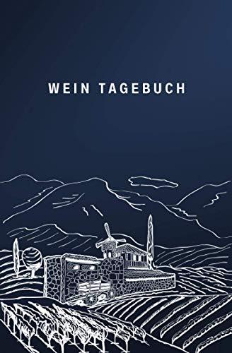 Wein Tagebuch (Weingarten): Bewertungsbogen zum Eintragen von Weinverkostungen: Perfekter kleiner Begleiter bei der Weindegustation, mit Inhaltsverzeichnis und Platz für eigene Notizen